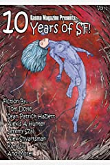 10 years of SF!: 25 of the best short science fiction stories published in Kasma Magazine. Kindle Edition