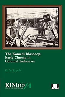 The Komedi Bioscoop, KINtop 4: Early Cinema in Colonial Indonesia (KINtop Studies in Early Cinema)