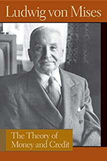 The Theory of Money and Credit (Liberty Fund Library of the Works of Ludwig von Mises) (English Edition)