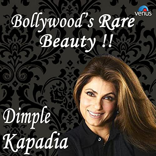 Bollywood's Rare Beauty - Dimple Kapadia by Various artists on