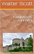 Kenilworth (annoté): Roman d'aventures (French Edition)