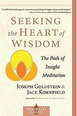 Seeking the Heart of Wisdom: The Path of Insight Meditation (Shambhala Classics) (English Edition) Format Kindle