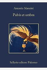 Pulvis et umbra (Il vicequestore Rocco Schiavone Vol. 9) Formato Kindle