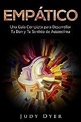 Empático: Una Guía Completa para Desarrollar Tu Don y Tu Sentido de Autoestima (Libro en Español/Empath Spanish Book Version) (Spanish Edition) Kindle Edition
