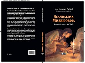 Scandalosa Misericordia: Quando Dio supera ogni limite (Italian Edition)