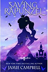 Saving Rapunzel (The Fairy Tales Retold Series Book 2) Kindle Edition