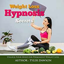 Weight Loss Hypnosis Secrets: Unlock Your Mind for Permanent Weight Loss