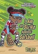 I Am on Strike Against Softball (Sports Illustrated Kids Victory School Superstars)