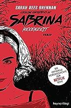 Chilling Adventures of Sabrina: Hexenzeit: Die offizielle Vorgeschichte zur Netflix-Serie (German Edition)