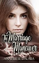 The Marriage Maneuver (Arranged Marriage Series Book 2)