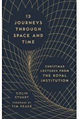 13 Journeys Through Space and Time: Christmas Lectures from the Royal Institution (The RI Lectures Book 1) (English Edition) eBook Kindle