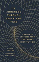 13 Journeys Through Space and Time: Christmas Lectures from the Royal Institution (The RI Lectures Book 1) (English Edition)