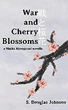 War and Cherry Blossoms: a Mecha Monogatari novella (War and Tsuruhara Iori Book 2) (English Edition)