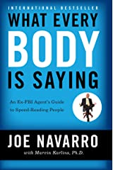 What Every BODY is Saying: An Ex-FBI Agent's Guide to Speed-Reading People Kindle Edition