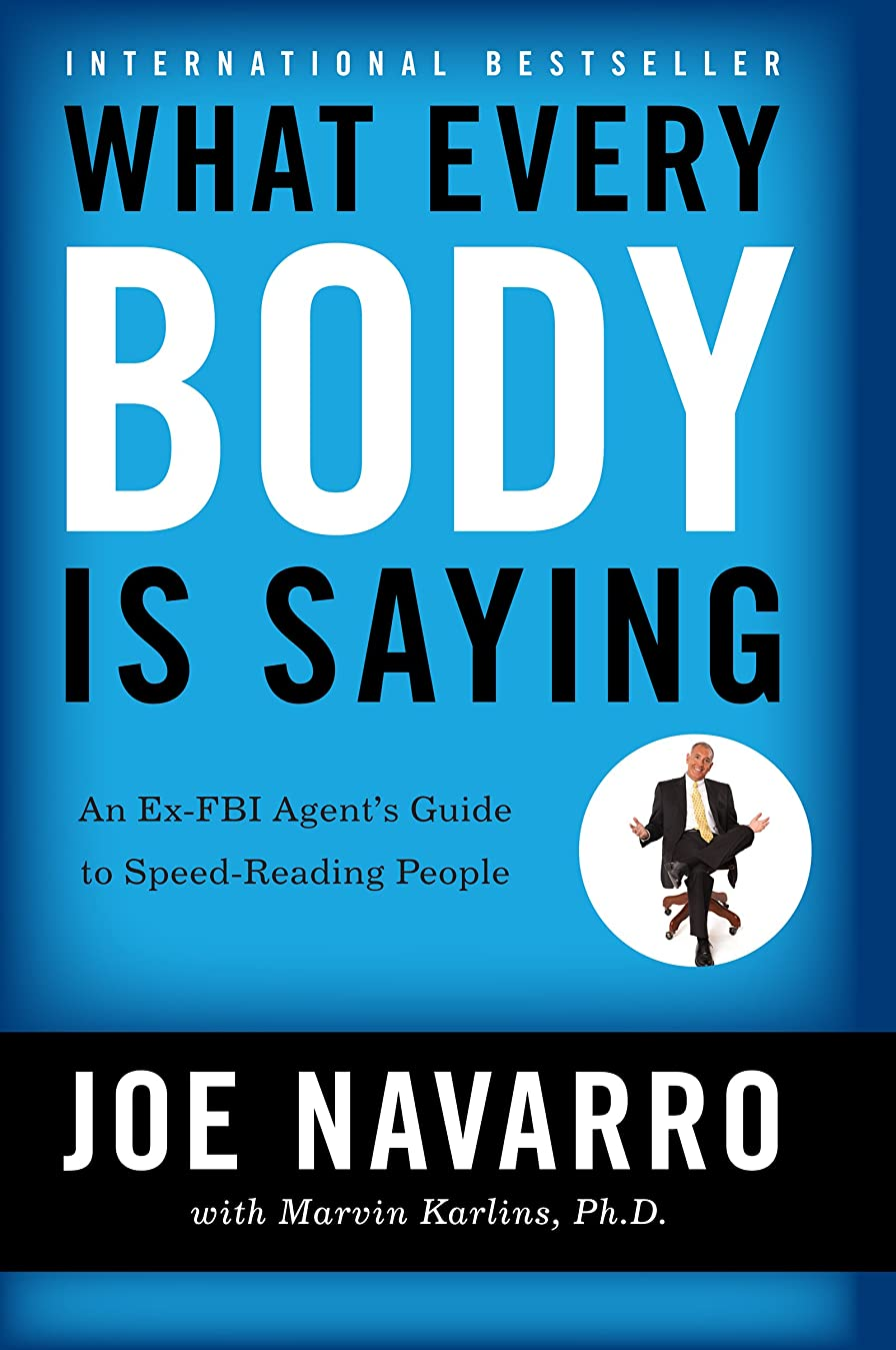 地雷原泥代わりにを立てるWhat Every BODY is Saying: An Ex-FBI Agent's Guide to Speed-Reading People (English Edition)