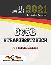 StGB - Strafgesetzbuch: Mit Nebengesetzen (Aktuelle Gesetze 2021) (German Edition)
