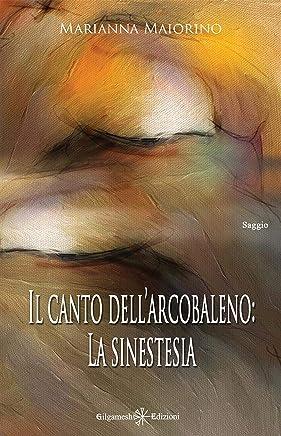 Il canto dellarcobaleno: La sinestesia (ENKI - Saggistica Vol. 22)