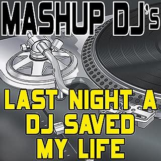 Last Night A DJ Saved My Life (Remix Tools For Mash-Ups)