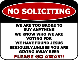PCSCP No Soliciting We are Too Broke to Buy Anything, We Know Who We are Voting for, We Have Found Jesus 11.5 inch by 9 inch Laminated Funny Sign