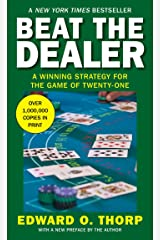 Beat the Dealer: A Winning Strategy for the Game of Twenty-One Kindle Edition
