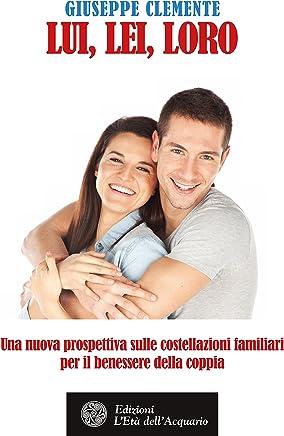 Lui, lei, loro: Una nuova prospettiva sulle costellazioni familiari per il benessere della coppia