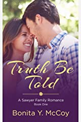 Truth Be Told: A Sweet Small Town Romance (A Sawyer Sweet Romance Book 1) Kindle Edition
