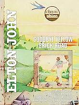 Elton John: Goodbye Yellow Brick Road (Classic Albums)