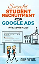 Successful student recruitment with Google ads: The essential guide (English Edition)