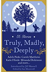 Truly, Madly, Deeply Kindle Edition