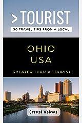 GREATER THAN A TOURIST- OHIO USA: 50 Travel Tips from a Local (Greater Than a Tourist United States Book 36) Kindle Edition