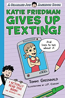 Katie Friedman Gives Up Texting! (And Lives to Tell About It.): A Charlie Joe Jackson Book (Charlie Joe Jackson Series)