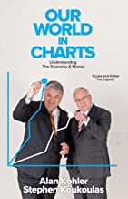 """Our World In Charts: An old proverb says: """"a picture paints a thousand words"""" and in this book, the pictures are the chart..."""