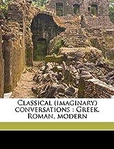 Classical (Imaginary) Conversations: Greek, Roman, Modern
