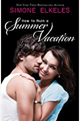How to Ruin a Summer Vacation (How to Ruin a Summer Vacation Novel Book 1) Kindle Edition