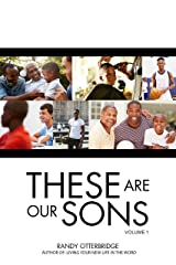 These Are Our Sons Vol. 1 Kindle Edition