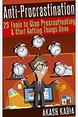 Ready, Set...PROCRASTINATE! 23 Techniques to Stop Procrastinating, Get More Done & Achieve Your Biggest Goals Kindle Edition