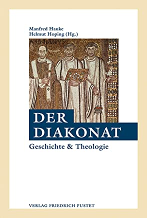 Der Diakonat: Geschichte und Theologie (German Edition)