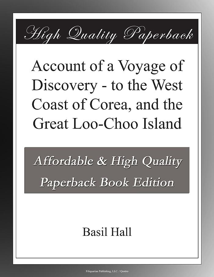 確かめる母音に向かってAccount of a Voyage of Discovery - to the West Coast of Corea, and the Great Loo-Choo Island