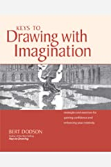 Keys to Drawing with Imagination: Strategies and exercises for gaining confidence and enhancing your creativity Kindle Edition