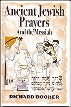 Ancient Jewish Prayers and the Messiah