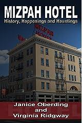 Mizpah Hotel: History, Happenings and Hauntings Kindle Edition