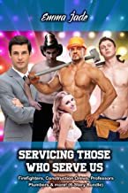 Servicing Those Who Serve Us: Firefighters, Construction Crews, Professors, Plumbers & more! (6-Story Bundle) (Sexy Service Industry Bundle Book 1)