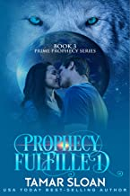 Prophecy Fulfilled: Prime Prophecy Series Book 3