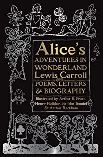 Alice's Adventures in Wonderland: Unabridged, with Poems, Letters & Biography (Gothic Fantasy)