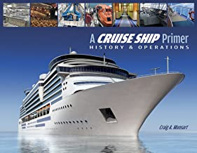 A Cruise Ship Primer: History & Operations