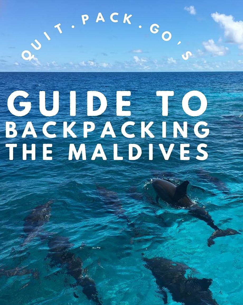 リゾート小石一流Quit Pack Go's: Backpacker's Guide to the Maldives: Everything you need to know to travel the Maldives on a Budget  (English Edition)