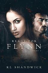 Ready For Flynn, Part 2 : A Rockstar Romance (The Ready For Flynn Series) Kindle Edition