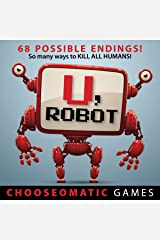 U, Robot (Chooseomatic Books) Kindle Edition