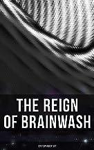 The Reign of Brainwash: Dystopia Box Set: 1984, Animal Farm, Brave New World, Iron Heel, The Time Machine, Gulliver's Trav...