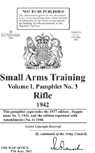 1942 Small Arms Rifle Training Manual (British Small Arms, Vol.1 No.3) [Student Loose Leaf Edition]